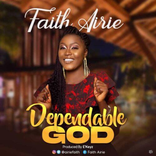 Dependable God - Faith Airie