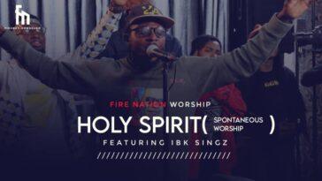 HOLY SPIRIT - FIRE NATION WORSHIP