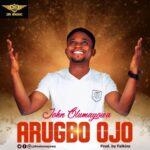 MP3 + VIDEO : Arugbo Ojo- John Olumayowa