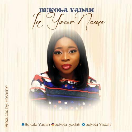 MP3- IN YOUR NAME - BUKOLA YADAH