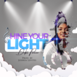MP3 - SHINE YOUR LIGHT - PRAISE DUKE