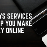 THE WAYS SERVICES CAN HELP YOU MAKE MONEY ONLINE
