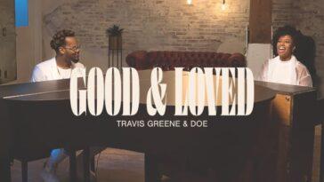 TRAVIS GREENE - GOOD AND LOVED..
