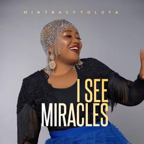 I SEE MIRACLES - TRACY TOLOTA