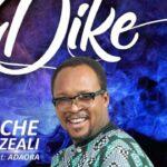 MUSIC: DIKE- UCHE WEZEALI
