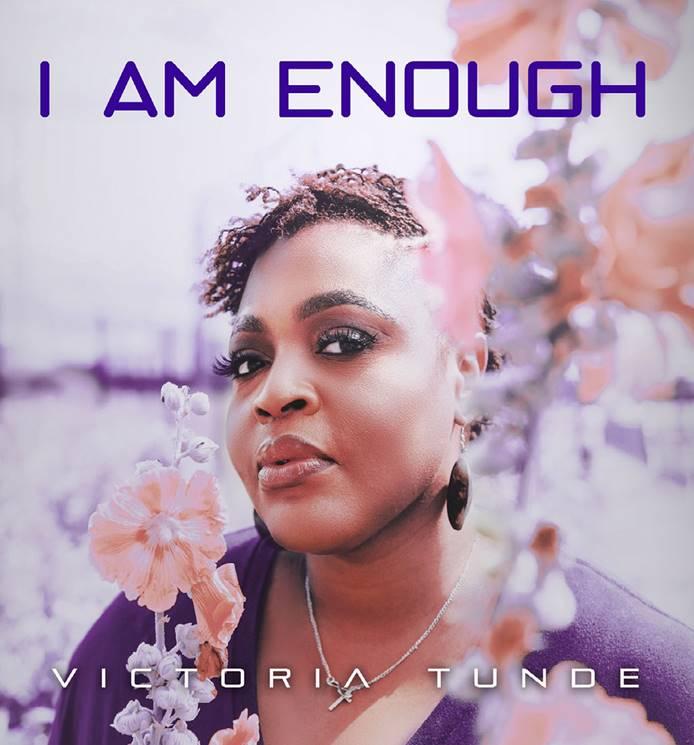 VICTORIA TUNDE- 'I AM ENOUGH'