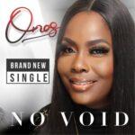MUSIC: NO VOID - ONOS ARIYO