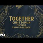 CHRIS TOMLIN: 'TOGETHER' LYRIC VIDEO