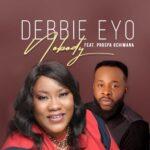 MP3: NOBODY - DEBBIE EYO FT PROSPA