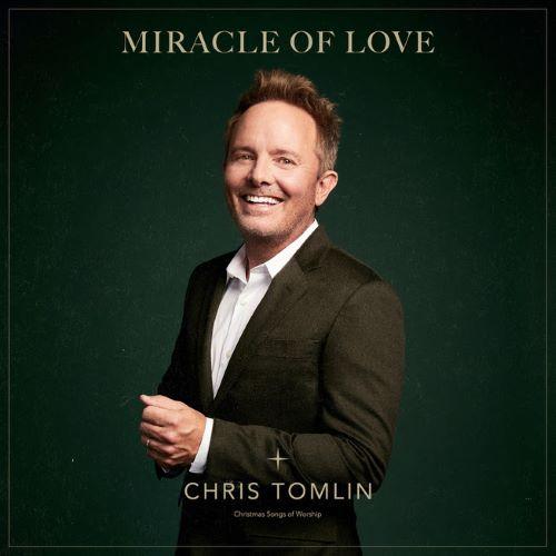 CHRIS TOMLIN- MIRACLE OF LOVE