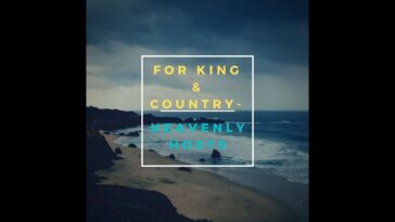 """FOR KING & COUNTRY - """"HEAVENLY HOSTS"""" VIDEO"""