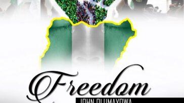 MP3+LYRICS: FREEDOM - JOHN OLUMAYOWA