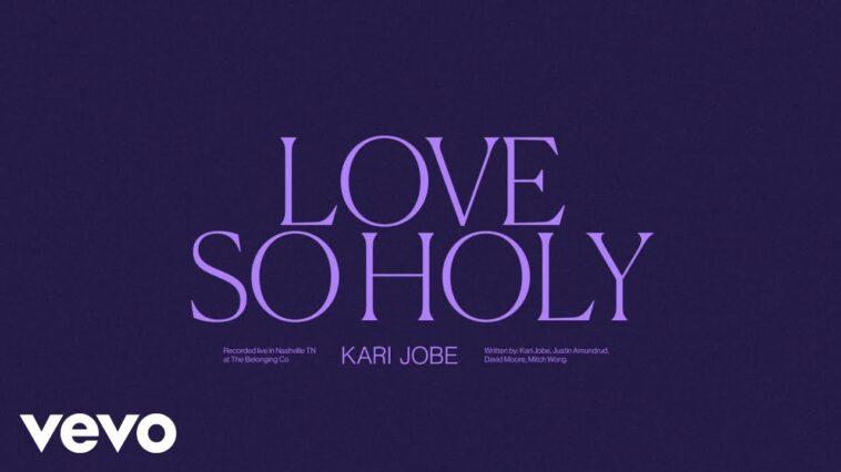 """KARI JOBE DROPS """"LOVE SO HOLY"""""""