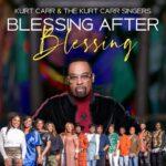 MUSIC VIDEO: BLESSING AFTER BLESSING - KURT CARR