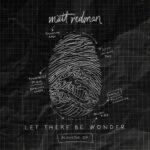 MATT REDMAN - LET THERE BE WONDER EP
