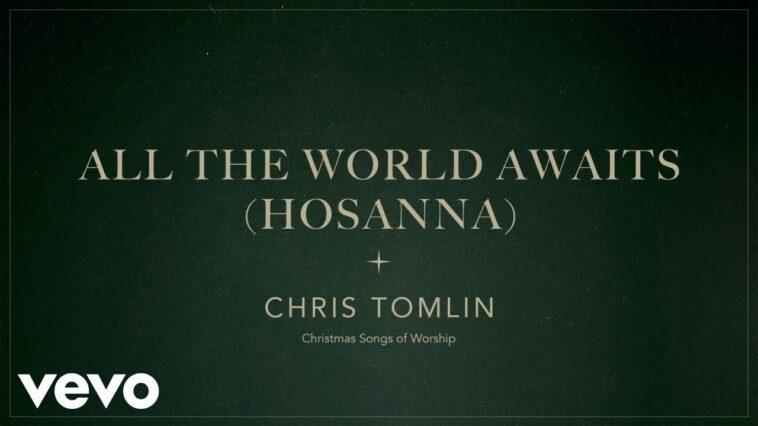 LYRIC VIDEO: ALL THE WORLD AWAITS- CHRIS TOMLIN