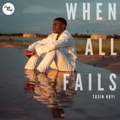 MUSIC+VIDEO: WHEN ALL ELSE FAILS- TOSIN KOYI