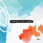 HIGHLANDS WORSHIP- HEAVEN IS MY HOME