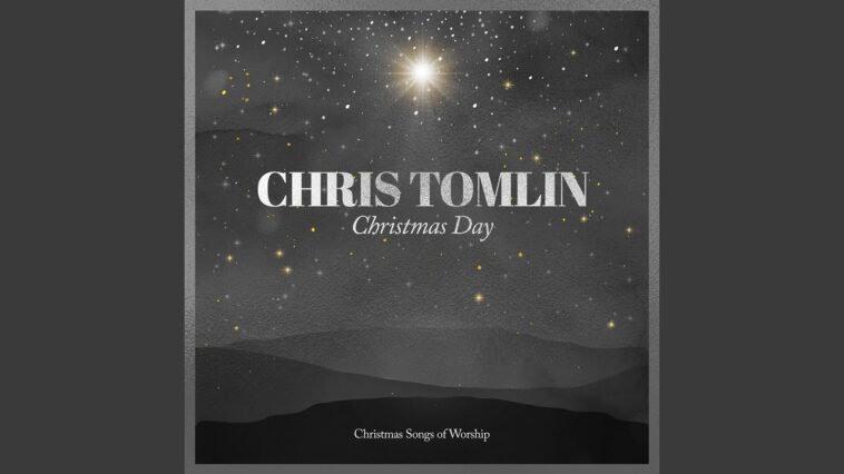MUSIC VIDEO: CHRISTMAS DAY - CHRIS TOMLIN