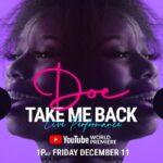 DOE: TAKE ME BACK (LIVE PERFORMANCE)