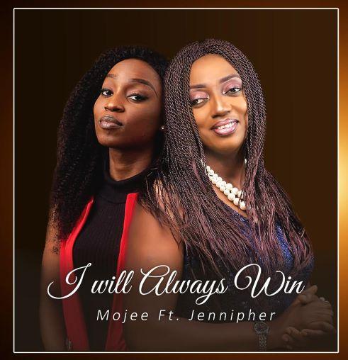 MP3 + VIDEO: I WILL ALWAYS WIN - MOJEE