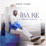 MUSIC : IBA RE - DAMOLA ONIBUDO