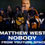 "MATTHEW WEST PERFORMS ""NOBODY"" LIVE"