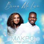 MP3 + LYRICS: BRING ME LOVE - MAKPO