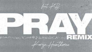 "KORYN HAWTHORNE X KB - ""PRAY"" REMIX"
