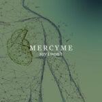 """MERCYME DEBUTS """"SAY I WON'T"""""""