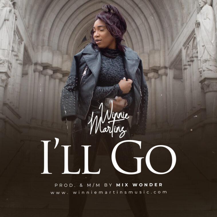 MUSIC : I'LL GO - WINNIE MARTINS
