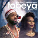 Dr Frank - Tobeya (Praise Him)