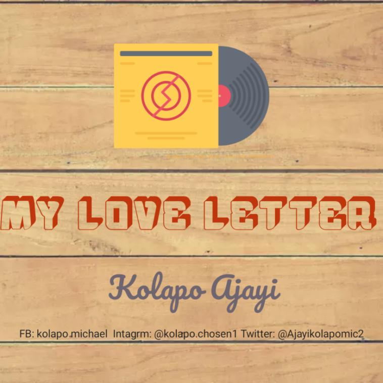 My love letter by Kolapo Ajayi