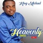 Minister King Michael - Heavenly Altar Of Praise (Vol. 1)