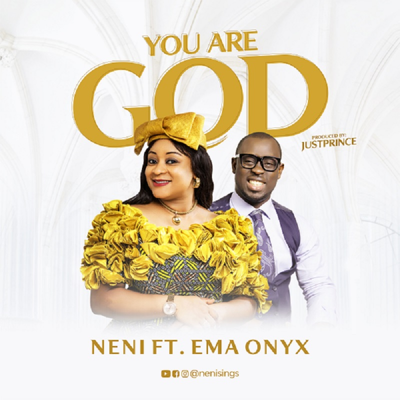 Neni - You Are God ft Ema Onyx